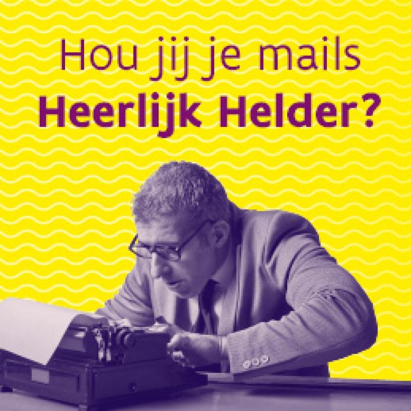 Hou jij je mails heerlijk helder? Kijk voor tips op heerlijkhelderemails.be