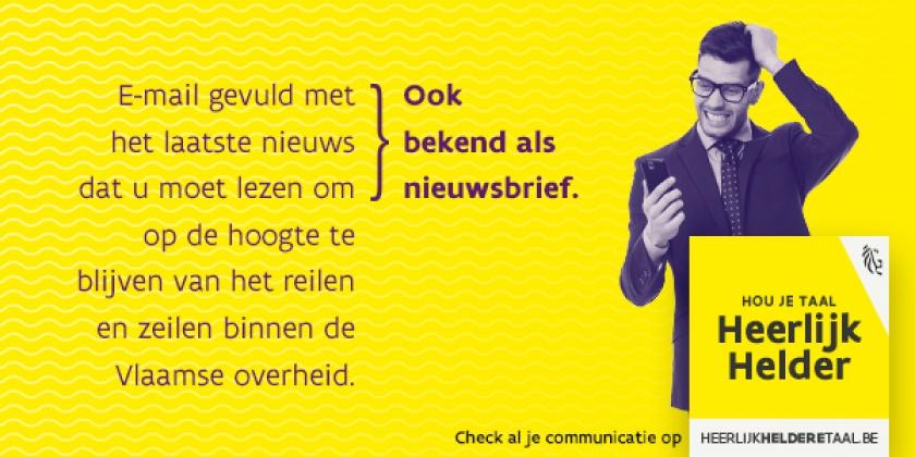E-mail gevuld met het laatste nieuws dat u moet lezen om op de hoogte te blijven van het reilen en zeilen binnen de Vlaamse overheid, ook bekend als nieuwsbrief